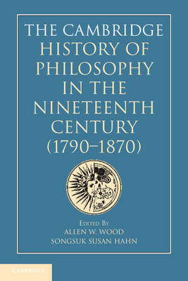 Cambridge History of Philosophy in the Nineteenth Century (1790-1870) book