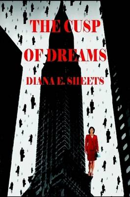 The Cusp of Dreams by Diana E. Sheets