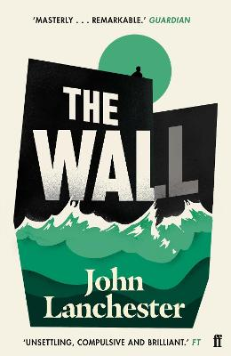 The Wall: LONGLISTED FOR THE BOOKER PRIZE 2019 by John Lanchester