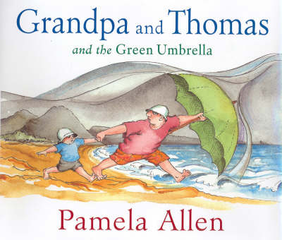Grandpa and Thomas and the Green Umbrella by Pamela Allen