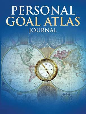 Personal Goal Atlas Journal by S R Sinclair