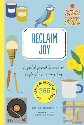 Reclaim Joy: A guided journal to discover simple pleasures every day book