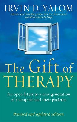 Gift Of Therapy by Irvin D. Yalom