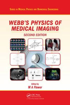 Webb's Physics of Medical Imaging, Second Edition by M A Flower