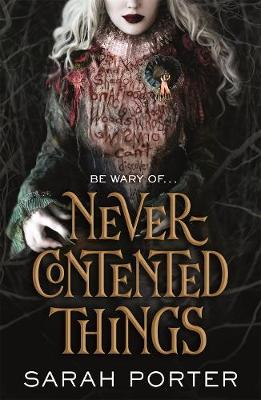 Never-Contented Things: A Novel of Faerie by Sarah Porter