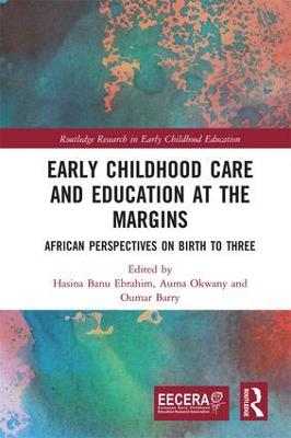 Early Childhood Care and Education at the Margins: African Perspectives on Birth to Three book