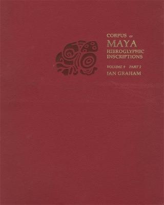 Corpus of Maya Hieroglyphic Inscriptions by Ian Graham