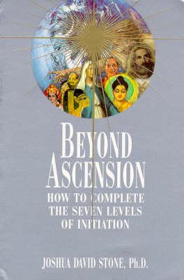 Beyond Ascension by Joshua David Stone