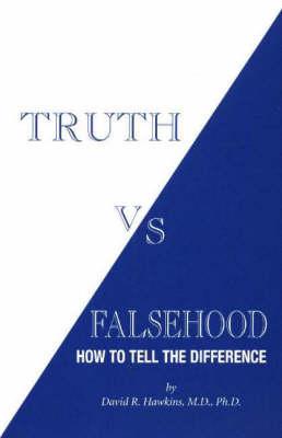 Truth Vs Falsehood by David R. Hawkins