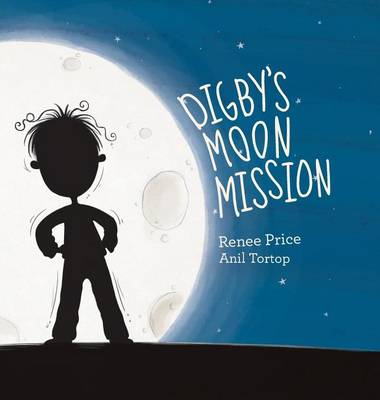 Digby's Moon Mission by Renee L Price