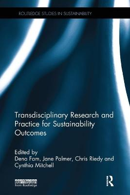 Transdisciplinary Research and Practice for Sustainability Outcomes by Cynthia Mitchell