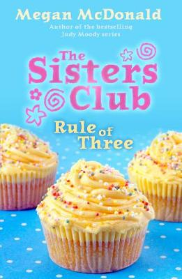 Sisters Club: Rule of Three by Megan McDonald