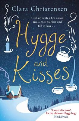Hygge and Kisses by Clara Christensen