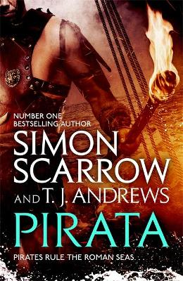 Pirata: The dramatic novel of the pirates who hunt the seas of the Roman Empire by Simon Scarrow