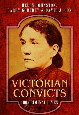 Victorian Convicts by Helen Johnston