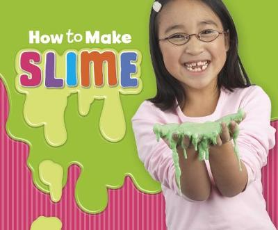 How to Make Slime: A 4D Book by Lori Shores