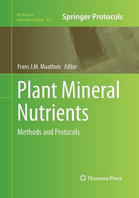 Plant Mineral Nutrients by Frans J.M. Maathuis