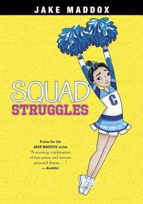Squad Struggles by Jake Maddox