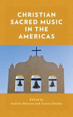 Christian Sacred Music in the Americas by Andrew Shenton