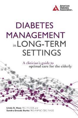 Diabetes Management in Long-Term Settings by Linda Haas