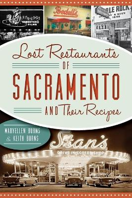 Lost Restaurants of Sacramento and Their Recipes by Maryellen Burns