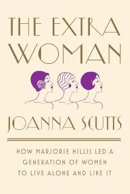 The Extra Woman by Joanna Scutts