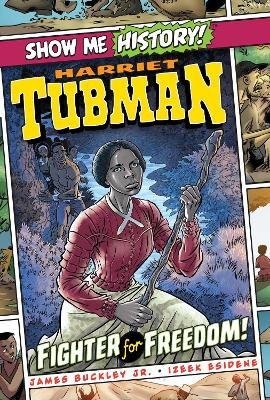 Harriet Tubman: Fighter for Freedom! book
