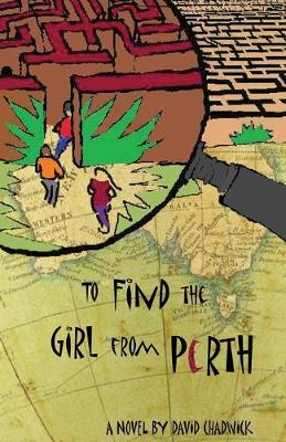 To Find the Girl from Perth by David Chadwick