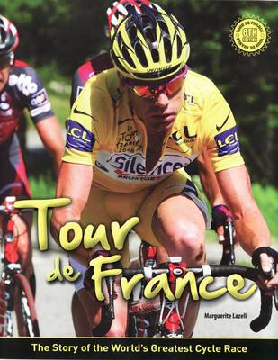 Tour de France: The Story of the World's Greatest Cycle Race by Marguerite Lazell