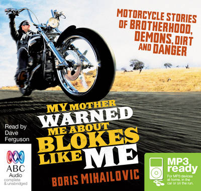 My Mother Warned Me About Blokes Like Me by Boris Mihailovic