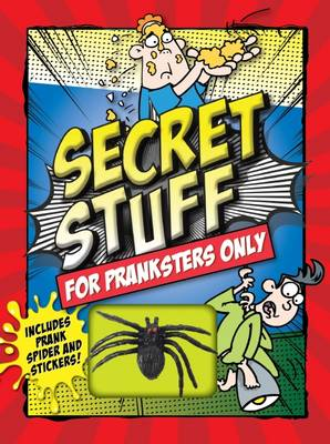 Secret Stuff for Pranksters Only by Chris Roy Taylor