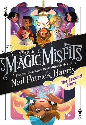 The Magic Misfits: #2 The Second Story by Neil Patrick Harris