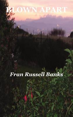 Blown Apart by Fran Russell Banks