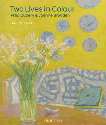 Two Lives in Colour: Fred Dubery and Joanne Brogden book