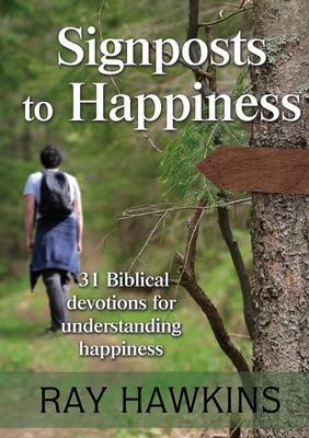 Signposts to Happiness by Ray Hawkins