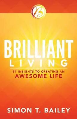 Brilliant Living by Mr Simon T Bailey
