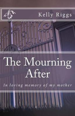 The Mourning After by Kelly Patrick Riggs