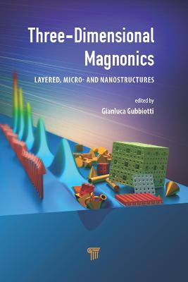 Three-Dimensional Magnonics: Layered, Micro- and Nanostructures by Gianluca Gubbiotti