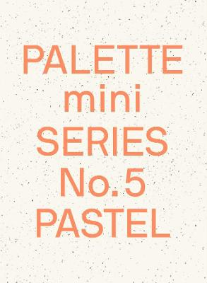 Palette Mini Series 05: Pastel: New light-toned graphics by