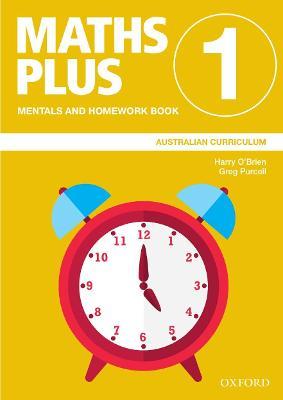 Maths Plus Australian Curriculum Mentals and Homework Book 1, 2020 by Harry O'Brien