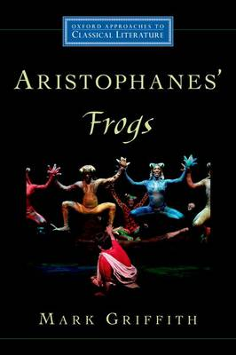 Aristophanes' Frogs by Mark Griffith