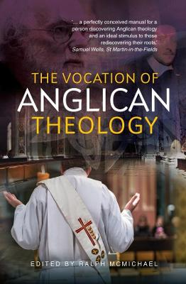 The Vocation of Anglican Theology by Ralph N. McMichael