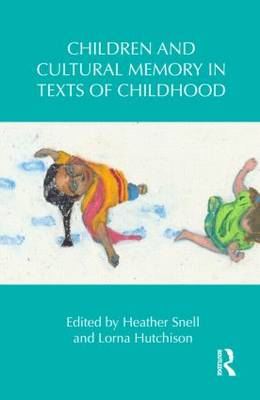 Children and Cultural Memory in Texts of Childhood book