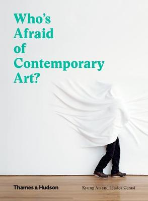 Who's Afraid of Contemporary Art? by Kyung An