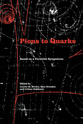 Pions to Quarks by Laurie Mark Brown