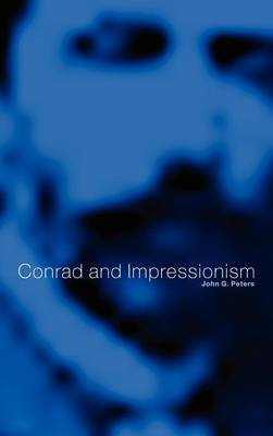 Conrad and Impressionism by John G. Peters