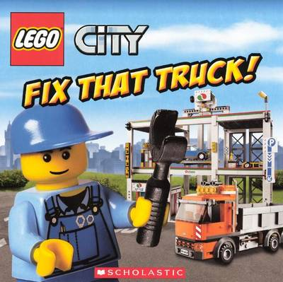 Fix That Truck! by Michael Anthony Steele
