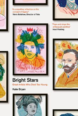 Bright Stars: Great Artists Who Died Too Young book