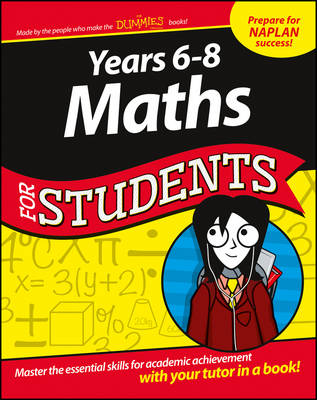 Years 6 - 8 Maths For Students by Consumer Dummies