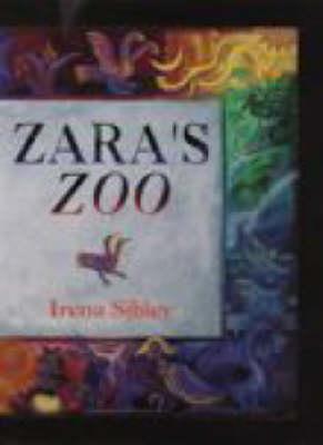 Zara's Zoo by Irena Sibley